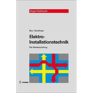 Elektro-Installationstechnik (Die Meisterprüfung) by Hans-Günter Boy (2011-01-01)
