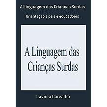 A Linguagem Das Crianças Surdas (Portuguese Edition)