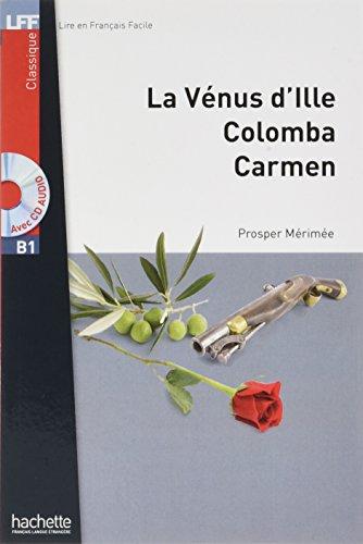 LFF B1 : Nouvelles (La Vénus d'Ille, Carmen, Colomba) + CD audio MP3: Nouvelles (La Vénus d'Ille, Carmen, Colomba) (B1) (LFF (Lire en français facile)) por Prosper Mérimée
