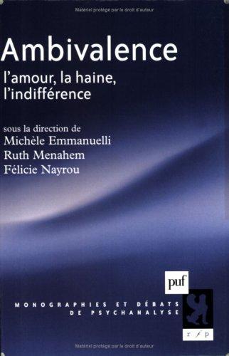 Ambivalence : L'amour, la haine, l'indifférence