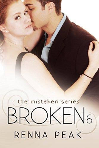 Broken #6 (The Mistaken Series Book 12)