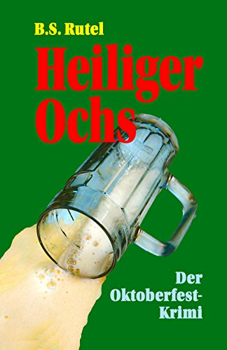 Buchseite und Rezensionen zu 'Heiliger Ochs: Der Oktoberfest-Krimi' von B. S. Rutel