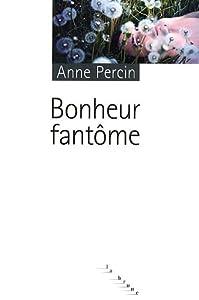 vignette de 'Bonheur fantôme (Anne Percin)'