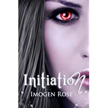Initiation: Bonfire Academy Book One (Bonfire Chronicles) by Imogen Rose (2011-11-25)