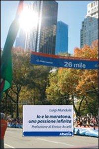 Io e la maratona, una passione infinita (Nuove voci) por Luigi Mundula
