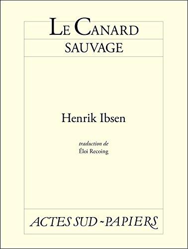 Le Canard sauvage par Henrik Ibsen