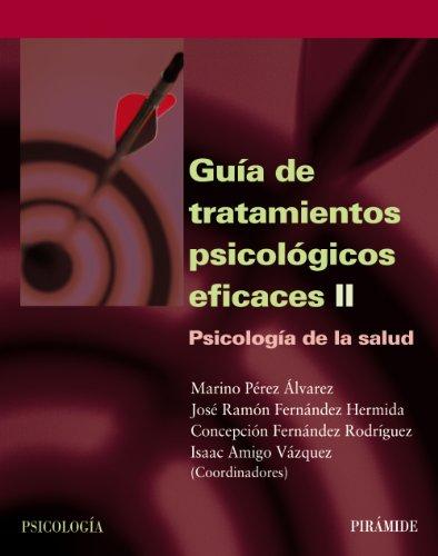 Guía de tratamientos psicológicos eficaces II: Psicología de la salud: 2