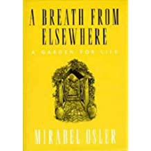 A Breath from Elsewhere: Musings on Gardens by Mirabel Osler (1997-09-18)