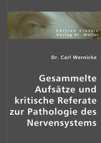 Gesammelte Aufsätze und kritische Referate zur Pathologie des Nervensystems