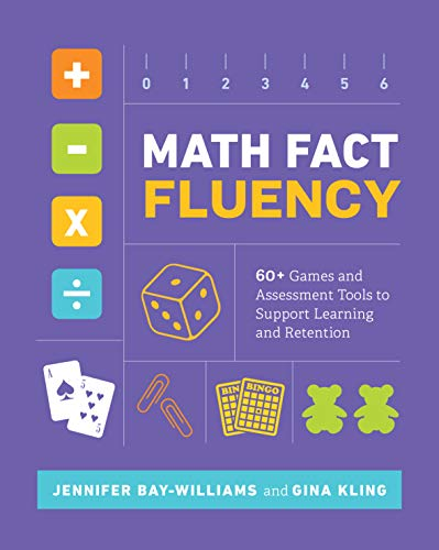 Math Fact Fluency: 60+ Games and Assessment Tools to Support Learning and Retention