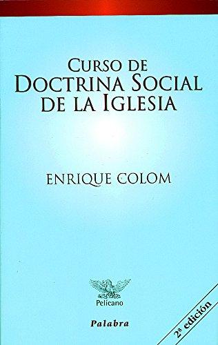 Curso de doctrina social de la Iglesia (Pelícano) por Enrique Colom