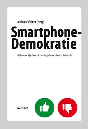 Smartphone-Demokratie: #fakenews #facebook #bots #populismus #weibo #civictech (Die Netzwerke Analyse Sozialer)