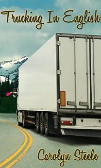 Trucking in English by [Steele, Carolyn]
