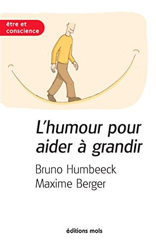 L'humour pour aider à grandir: Essai psychologique sur l'importance du rire (Être et Conscience) par Bruno Humbeeck