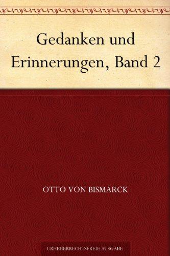 Gedanken und Erinnerungen, Band 2