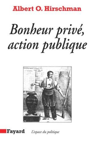 Bonheur priv, action publique (Espace du politique)
