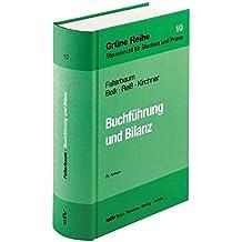 Buchführung und Bilanz: Unter besonderer Berücksichtigung des Bilanzsteuerrechts und der steuerrechtlichen Gewinnermittlung bei Einzelunternehmen und Gesellschaften (Grüne Reihe)