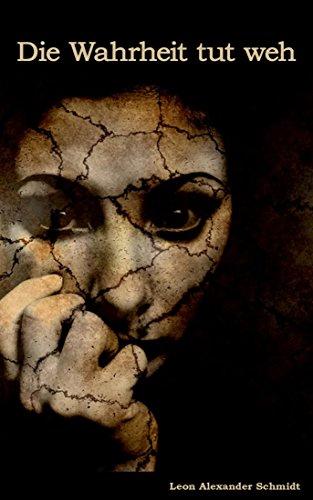 Die Wahrheit tut weh: Psychothriller
