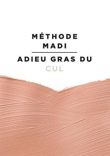 Méthode madi : adieu gras du cul