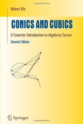 Conics and Cubics: A Concrete Introduction to Algebraic Curves (Undergraduate Texts in Mathematics) by Robert Bix (2010-11-25)
