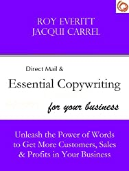 Essential Copywriting - How to Unleash the Power of Words to Get More Customers, Sales and Profits in Your Business