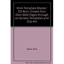 Html Template Master: Create Your Own Web Pages Through On-Screen Templates and Clip-Art by Sadun, Erica, Watkins, Chris (1995) Hardcover
