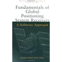 Fundamentals of Global Positioning System Receivers: A Software Approach