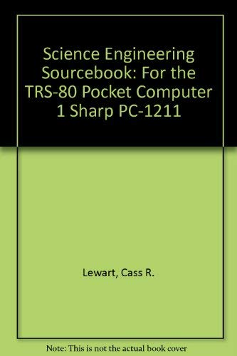 Science Engineering Sourcebook: For the TRS-80 Pocket Computer 1 Sharp PC-1211 - Sharp Pocket Computer