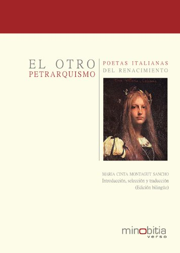El otro petrarquismo. Poetas italianas del siglo XVI por María Cinta Montagut