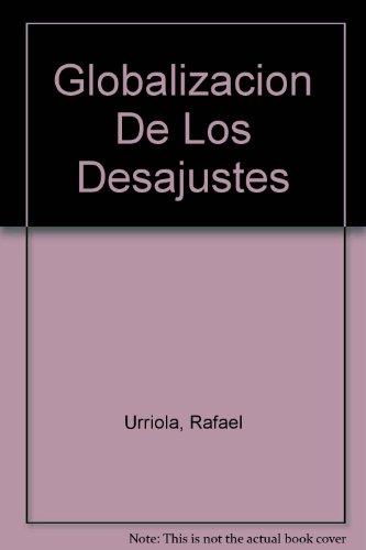 Descargar Libro Globalizacion De Los Desajustes de Rafael Urriola