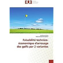 Faisabilité technico-économique d'arrosage des golfs par 2 variantes