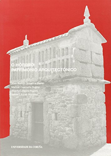 O hórreo: patrimonio arquitectónico (Monografías)