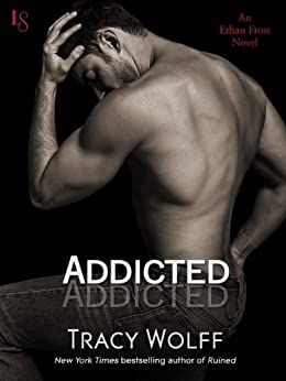 Addicted: An Ethan Frost Novel by [Wolff, Tracy]