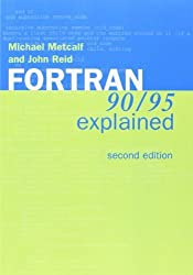 Fortran 90/95 Explained 2nd edition by Metcalf, Michael, Reid, John K. (1999) Paperback