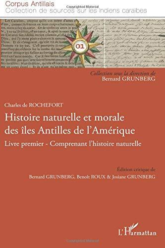 Histoire naturelle et morale des îles Antilles de l'Amérique : Livre premier comprenant l'histoire naturelle