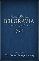 Julian Fellowes's Belgravia Episode 9: The Past is a Foreign Country (Julian Fellowes's Belgravia Series) (English Edition)