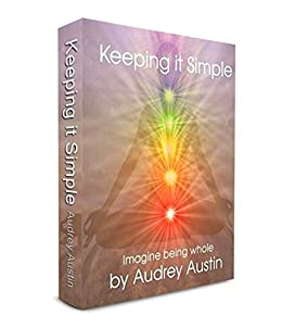 Keeping it Simple: Imagine Being Whole (English Edition) von [Austin, Audrey]