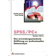 SPSS/PC+, Version 3.0. Eine professionelle Einführung in die betriebliche Praxis