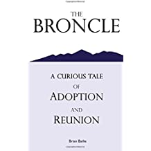 The Broncle: A Curious Tale of Adoption and Reunion