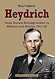 Heydrich: Neun Monate Reichsprotektor in Böhmen und Mähren 1941/42 -
