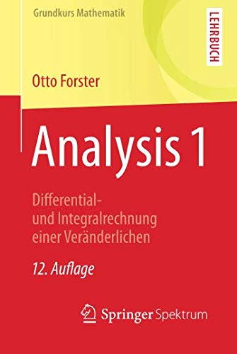 Analysis 1: Differential- und Integralrechnung einer Veränderlichen (Grundkurs Mathematik)