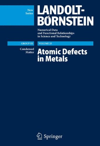 Atomic Defects in Metals / Atomare Fehlstellen in Metallen: Crystal and Solid State Physics (Landolt-Börnstein: Numerical Data and Functional ... Science and Technology - New Series, Band 25)