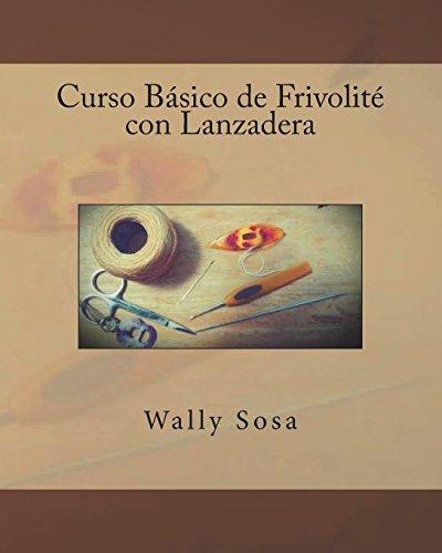 Curso Basico de Frivolite con Lanzadera por Wally Sosa