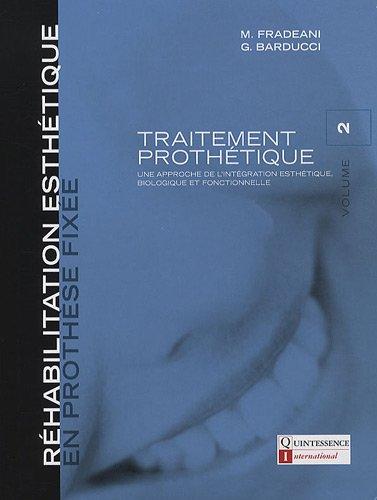 Réhabilitation esthétique en prothèse fixée : Traitement prophétique, Volume 2