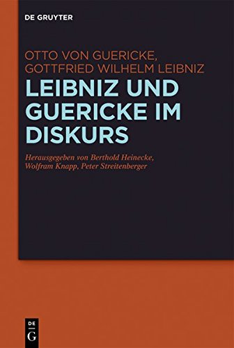 Leibniz und Guericke im Diskurs: Die Exzerpte aus den Experimenta Nova und der Briefwechsel
