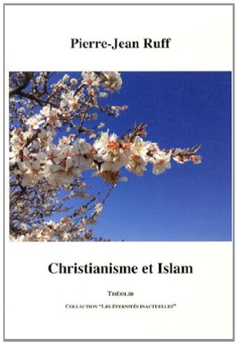 Christianisme et Islam par Pierre-Jean Ruff