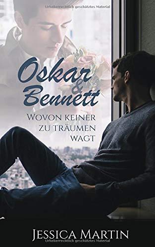 Oskar & Bennett: Wovon keiner zu träumen wagt (Was keiner wagt, Band 2) Jessica-band