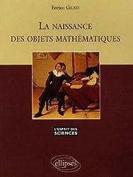 La naissance des objets mathématiques