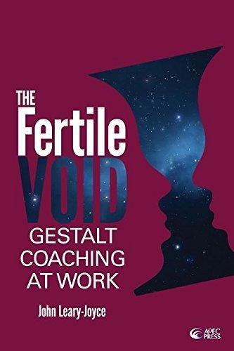 Fertile Void: Gestalt Coaching at Work by Leary-Joyce, John (2014) Paperback