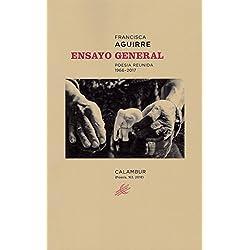 Ensayo general poesía reunida. 1966 - 2017